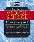 Get Into Medical School A Strategic Appr