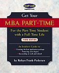 Get Your Mba Part Time 2ND Edition the Part Time