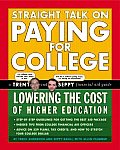 Straight Talk on Paying for College: Lowering the Cost of Higher Education (Kaplan Straight Talk on Paying for College)