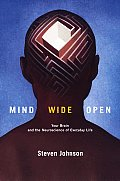 Mind Wide Open Your Brain & the Neuroscience of Everyday Life