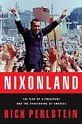 Nixonland: The Rise of a President and the Fracturing of America Cover