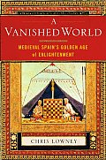Vanished World Medieval Spains Golden Age of Enlightenment