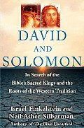 David & Solomon In Search of the Bibles Sacred Kings