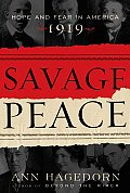Savage Peace: Hope and Fear in America, 1919