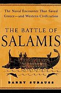 Battle of Salamis The Naval Encounter That Saved Greece & Western Civilization