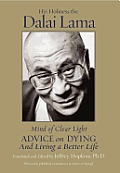 Mind of Clear Light Advice on Living Well & Dying Consciously