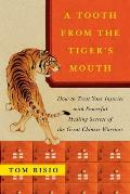 A Tooth from the Tiger's Mouth: How to Treat Your Injuries with Powerful Healing Secrets of the Great Chinese Warrior (Fireside Books)