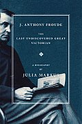 J Anthony Froude The Last Undiscovered
