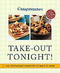 Weight Watchers Take Out Tonight 150 Restaurant Favorites to Make at Home All Recipes with Points Value of 8 or Less