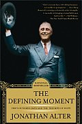 Defining Moment FDRs Hundred Days & the Triumph of Hope