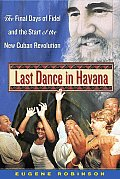 Last Dance In Havana The Final Days Of F