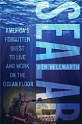 Sealab Americas Forgotten Quest to Live & Work on the Ocean Floor