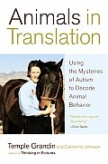 Animals in Translation Using the Mysteries of Autism to Decode Animal Behavior