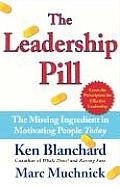 Leadership Pill The Missing Ingredient in Motivating People Today
