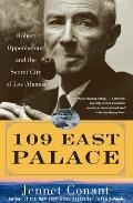 109 East Palace Robert Oppenheimer & the Secret City of Los Alamos