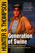 Generation of Swine Gonzo Papers Volume 2 Tales of Shame & Degradation in the 80s