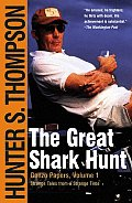 Great Shark Hunt Gonzo Papers Volume 1 Strange Tales from a Strange Time