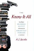 Know It All One Mans Humble Quest to Become the Smartest Person in the World