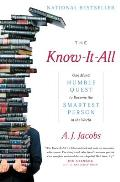 The Know-It-All: One Man's Humble Quest to Become the Smartest Person in the World Cover