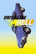 Drive Like Hell: A Novel