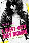I Slept With Joey Ramone Ramones