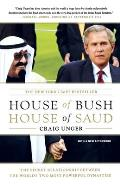 House of Bush House of Saud The Secret Relationship Between the Worlds Two Most Powerful Dynasties