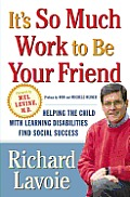 Its So Much Work To Be Your Friend