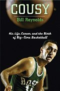 Cousy His Life Career & the Birth of Big Time Basketball