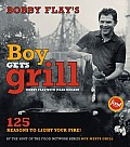 Bobby Flay's Boy Gets Grill: 125 Reasons to Light Your Fire! Cover