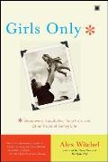 Girls Only: Sleepovers, Squabbles, Tuna Fish, and Other Facts of Family Life