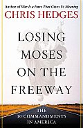 Losing Moses on the Freeway: The Ten Commandments in America Cover