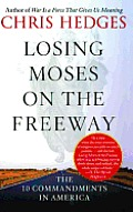 Losing Moses on the Freeway The 10 Commandments in America