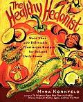 The Healthy Hedonist: More Than 200 Delectable Flexitarian Recipes for Relaxed Daily Feasts Cover