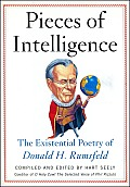 Pieces of Intelligence The Existential Poetry of Donald H Rumsfeld