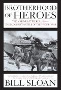 Brotherhood of Heroes The Marines at Peleliu 1944 The Bloodiest Battle of the Pacific War