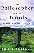 Philosopher & The Druids A Journey Among