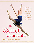 Ballet Companion a Dancers Guide To the Techni