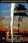 I Feel Earthquakes More Often Than They Happen: Coming to California in the Age of Schwarzenegger