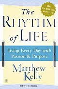 Rhythm of Life Living Every Day with Passion & Purpose