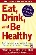 Eat Drink & Be Healthy The Harvard Medical School Guide to Healthy Eating