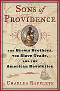 Sons of Providence The Brown Brothers the Slave Trade & the American Revolution