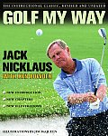 Golf My Way The Instructional Classic Revised & Updated