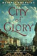 City Of Glory A Novel Of War & Desire I