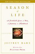 Season of Life A Football Star a Boy a Journey to Manhood