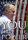 You Have the Power: How to Take Back Our Country and Restore Democracy in America Cover
