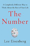 Number A Completely Different Way to Think about the Rest of Your Life