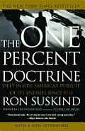 One Percent Doctrine Deep Inside Americas Pursuit of Its Enemies Since 9 11
