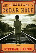 Greatest Man In Cedar Hole