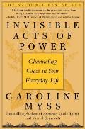 Invisible Acts of Power: Channeling Grace in Your Everyday Life Cover
