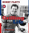 Bobby Flay's Grilling for Life: Bobby Flay's Grilling for Life